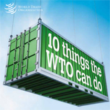 10 benefits of the wto trading system and 10 common misunderstandings about the wto